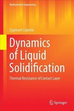 Dynamics of Liquid Solidification: Thermal Resistance of Contact Layer