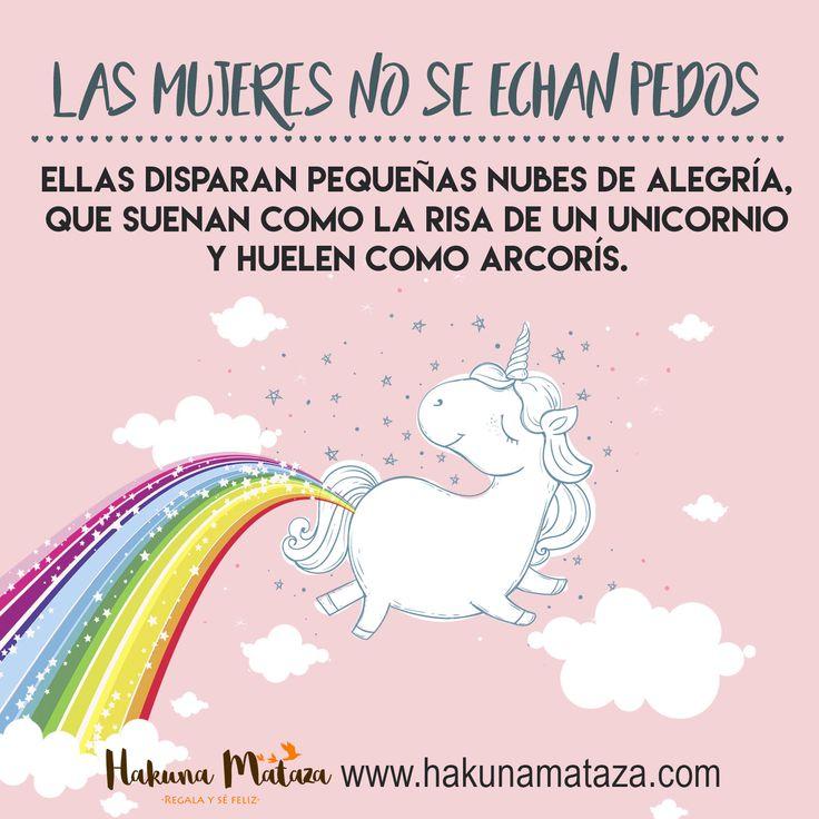 ¡Atención! las mujeres no se echan pedos ... #Humor #SeFeliz #Sonríe #Frase #Unicornio #HakunaMataza