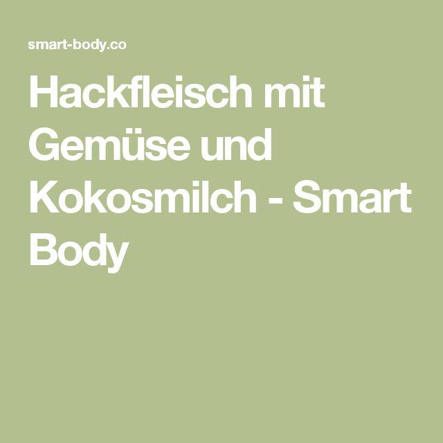 Hackfleisch mit Gemüse und Kokosmilch - Smart Body