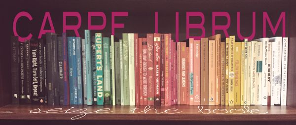 Quoted: Carpe Librum! We read those books that have been gathering dust on our TBR pile for months