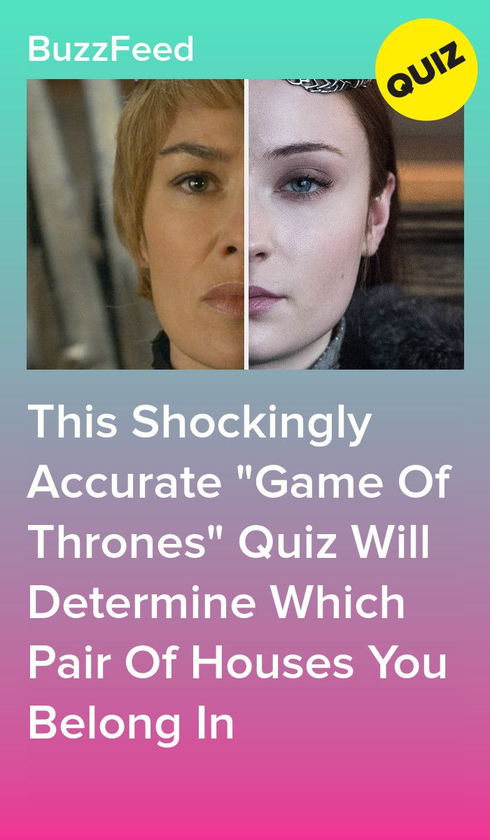 This Shockingly Accurate Game Of Thrones Quiz Will Determine Which Pair Of Houses You Belong In Quizzes Games Game Of Thrones Houses House Quiz