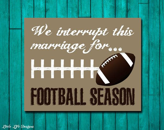 We interrupt this marriage for FOOTBALL SEASON - Men's Gift - Football Sign - Sports Room - Man Cave - Gift for Him on Etsy, $8.00