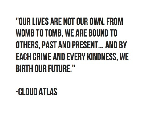 Cloud atlas  #cloud_atlas_quotes  #cloud_atlas  Amazing quote and amazing movie