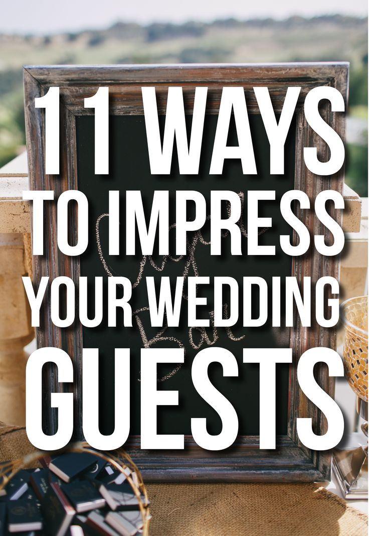 11 Ways To Impress Your Wedding Guests
