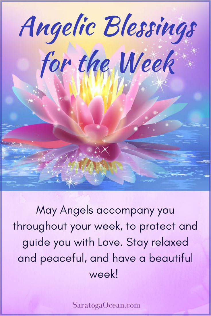 """May your angels accompany you throughout this and every week. You can also turn this blessing into a request for the angels: """"Dearest angels, please accompany me through my week, to protect and guide me with Love. Help me to stay relaxed and peaceful, and have a beautiful week. Thank you."""" <3"""