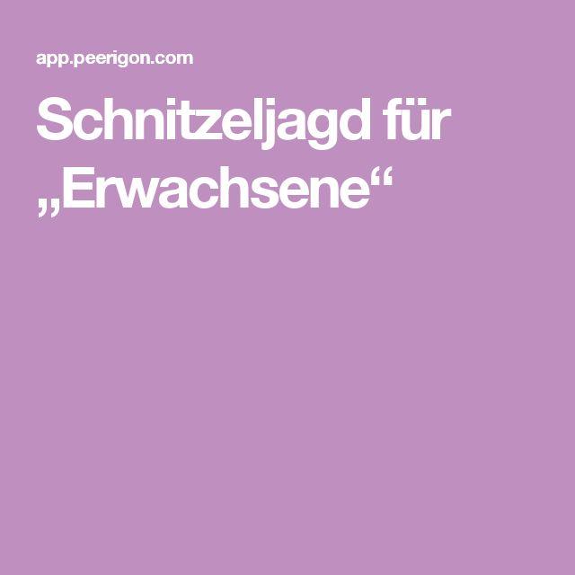 """Schnitzeljagd für """"Erwachsene""""                                                                                                                                                                                 Mehr"""