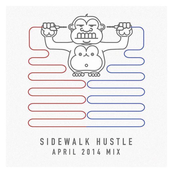 Sidewalk Hustle April 2014 Mixtape