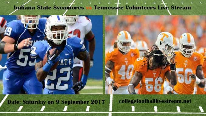 Indiana State Sycamores vs Tennessee Volunteers Live Stream Teams: Sycamores vs Volunteers Time: TBA Week-2 Date: Saturday on 9 September 2017 Location: Neyland Stadium, Knoxville, TN TV: ESPN NETWORK Indiana State Sycamores vs Tennessee Volunteers Live Stream Watch College Football Live...