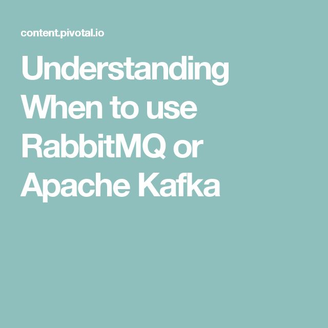Understanding When to use RabbitMQ or Apache Kafka