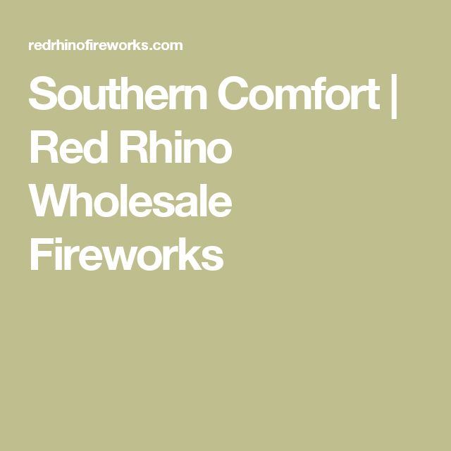 Southern Comfort | Red Rhino Wholesale Fireworks