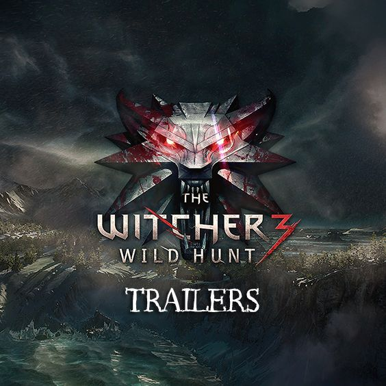• GAMES •  The Witcher 3 ~ Trailers // CLICK for join playlist