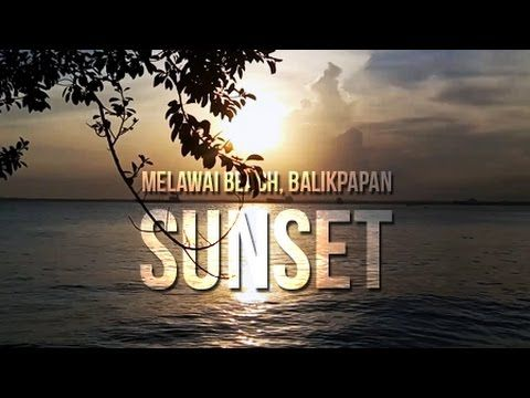 Sunset - Melawai Beach, Balikpapan