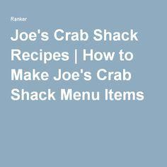 Joe's Crab Shack Recipes | How to Make Joe's Crab Shack Menu Items