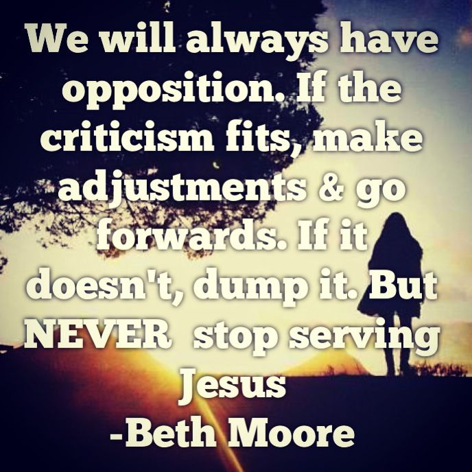 Beth Moore....if it fits make adjustments, if not dump it, but never stop serving!
