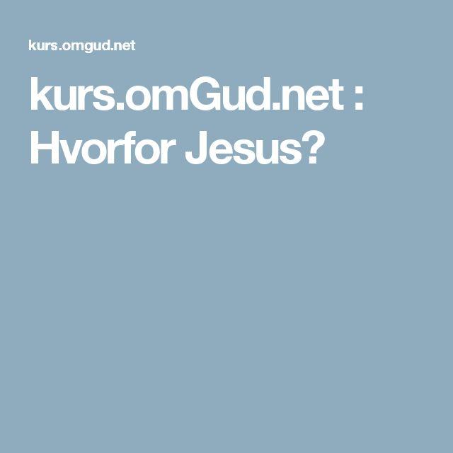 kurs.omGud.net : Hvorfor Jesus?