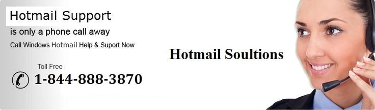 Dial Hotmail Customer technical support Toll-Free Phone Number 1-844-888-3870 to solve Hotmail Problems like Set up to sign in problems, Unable to access Hotmail to unable to send and receive emails, slow speed of your Hotmail account, troubleshooting, password reset and recovery issues.