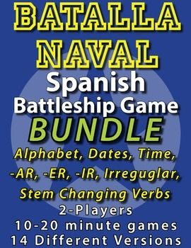 "Batalla Naval - Spanish Battleship Conversation Game Bundle - Fun way to practice Spanish grammar skills without worksheets. Includes 2 versions for each topic: alphabet & numbers, Dates, Time, -AR verbs, -ER & IR verbs, irregular verbs, and stem changing verbs.   The gameplay is just like Battleship but instead of attacking a square by saying ""B6"" a student would tell a date ""nueve de marzo"", conjugate a verb ""ella baila"" or tell a time ""Son las tres y media.""  My students LOVE this game."