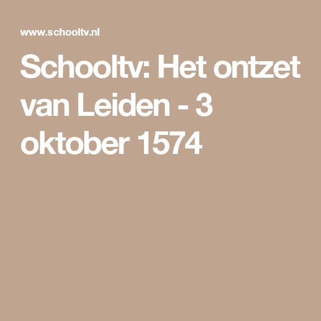 Schooltv: Het ontzet van Leiden - 3 oktober 1574