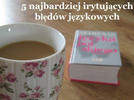 5 najbardziej irytujących błędów językowych