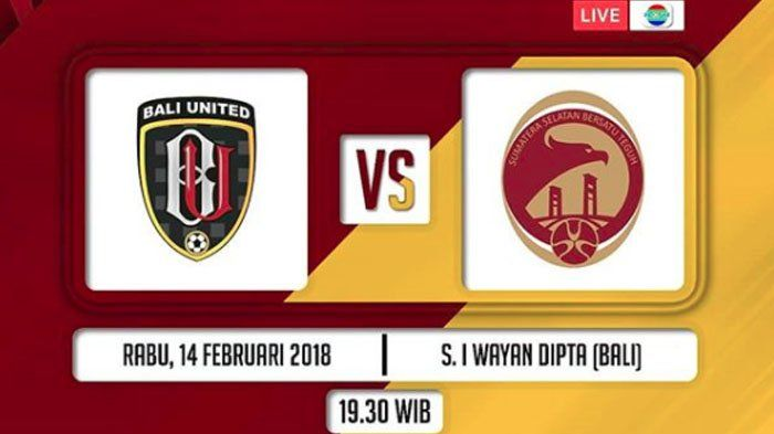 Link Live Streaming Bali United Vs Sriwijaya FC, Laga Penentu Tim ke Final Piala Presiden 2018