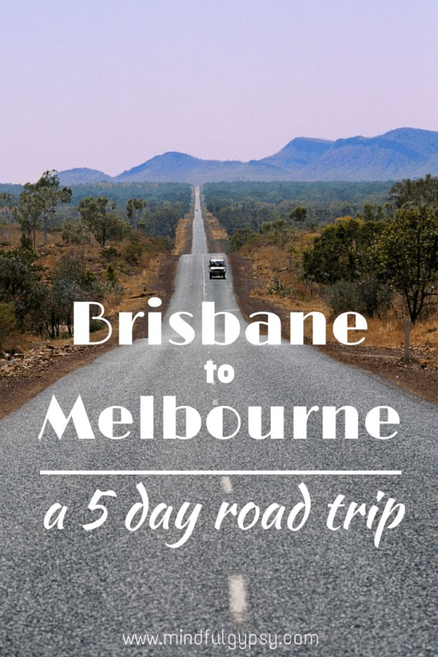 Brisbane to Melbourne – a Five Day Road Trip