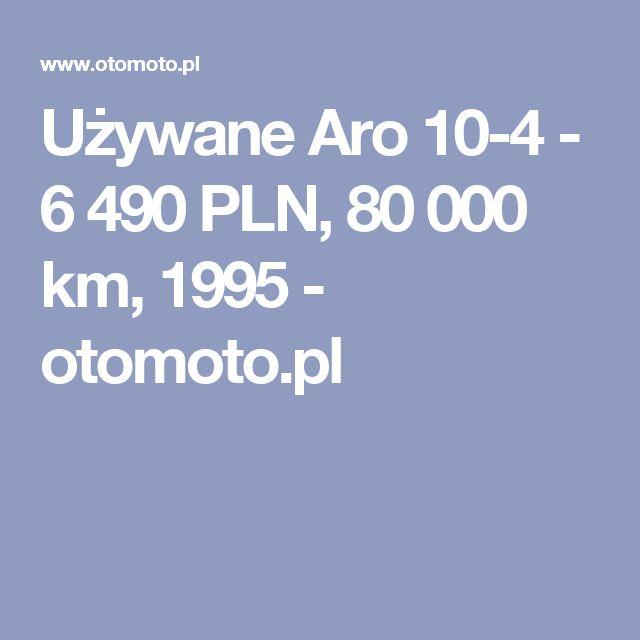 Używane Aro 10-4 - 6 490 PLN, 80 000 km, 1995  - otomoto.pl