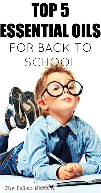 Top 5 Essential Oils for Back to School  The Paleo Mama