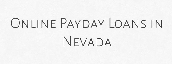 Lenders That Offer Online Payday Loans in Nevada