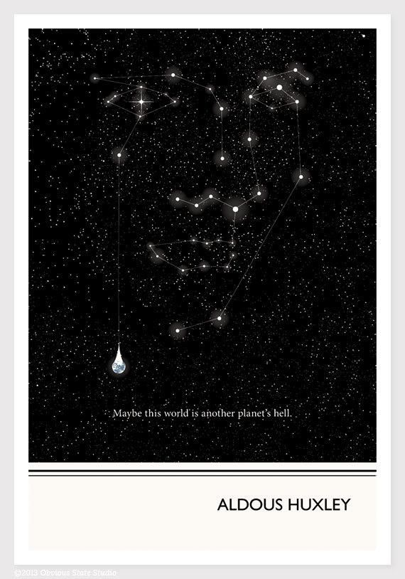 Maybe this world is another planet's hell -   Aldous Huxley