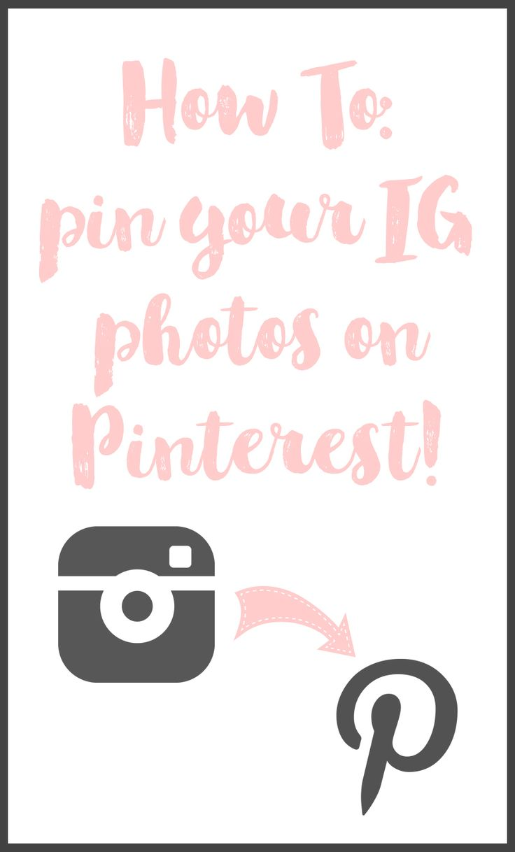 Pin your IG photos onto Pinterest