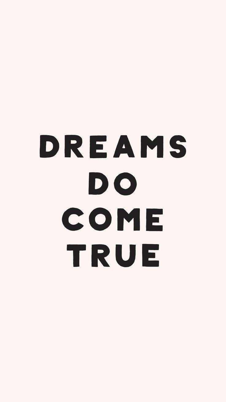 Quote. dreams do come true. Pink.