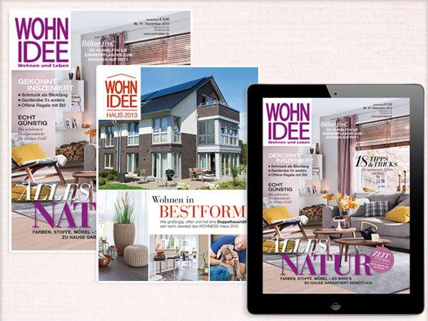 Juchuuu! Die neue WOHNIDEE liegt mit dem Extraheft zum WOHNIDEE-Haus 2013 am Kiosk!!! Alles auf www.wohnidee.de