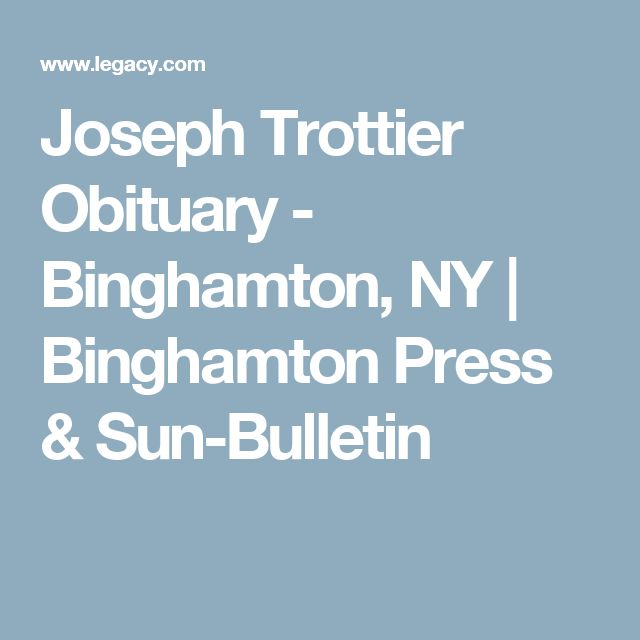View Joseph Trottier's Obituary on and
