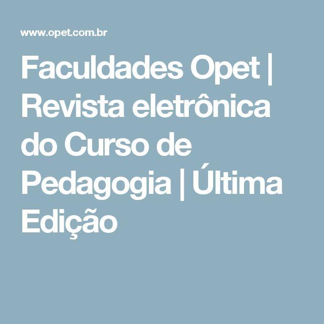 Faculdades Opet | Revista eletrônica do Curso de Pedagogia | Última Edição