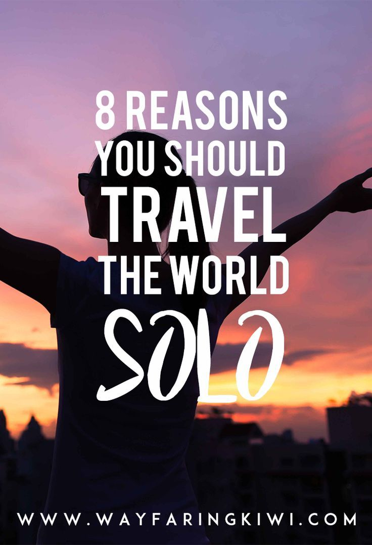 8 reasons you should travel the world solo!