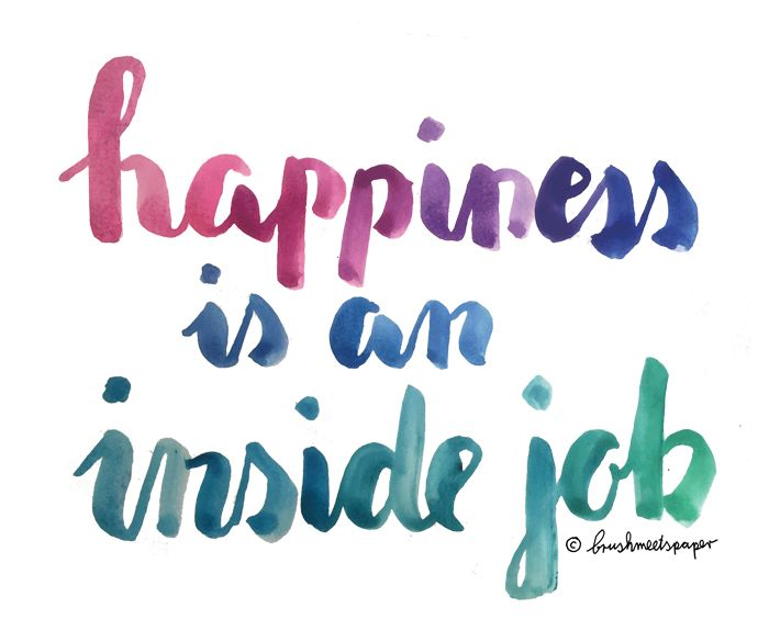 Happiness is an inside job brush lettering typography