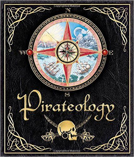 Pirateology: The Pirate Hunter's Companion (Ologies): Captain William Lubber, Dugald A. Steer: 9780763631437: Amazon.com: Books