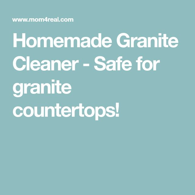 Homemade Granite Cleaner - Safe for granite countertops!
