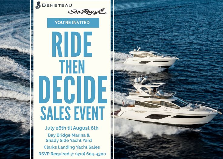 """Join us for our """"Ride then Decide"""" Sales Event! Sea Ray and Beneteau Powerboats with HUGE rebates! RSVP here:"""