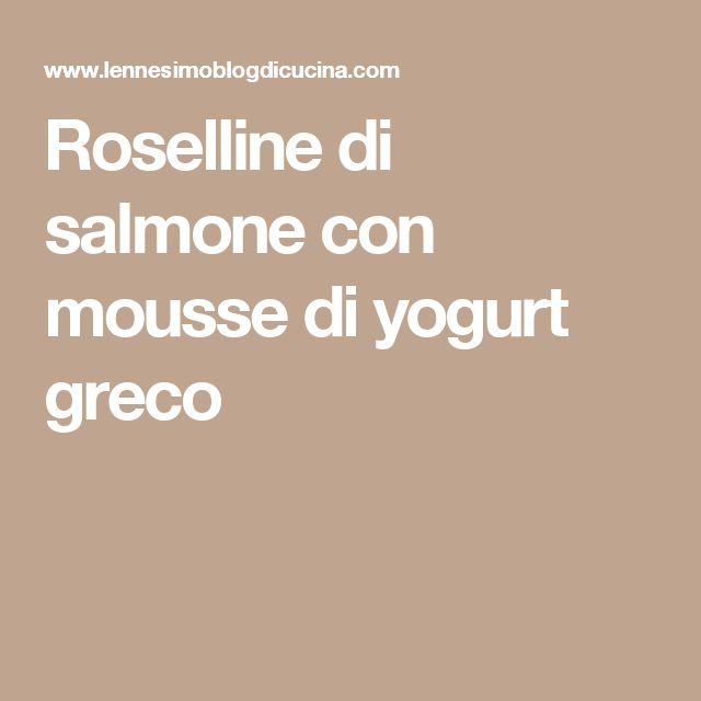Roselline di salmone con mousse di yogurt greco