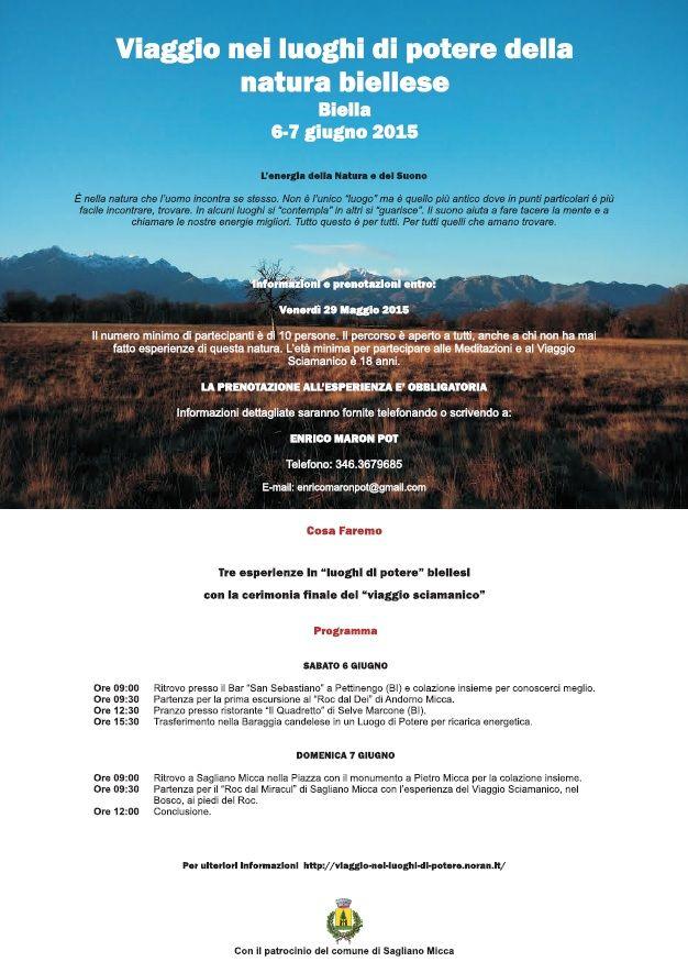 Viaggio nei luoghi di potere della natura biellese6 e 7 giugno 2015 percorso sciamanico condotto da Enrico Maron Pot Informazioni e prenotazioni entro Venerdì 29 Maggio 2015. Il costo del percorso è ad offerta libera info http://www.informagiovanicossato.it/on-line/Home/articolo63013701.html