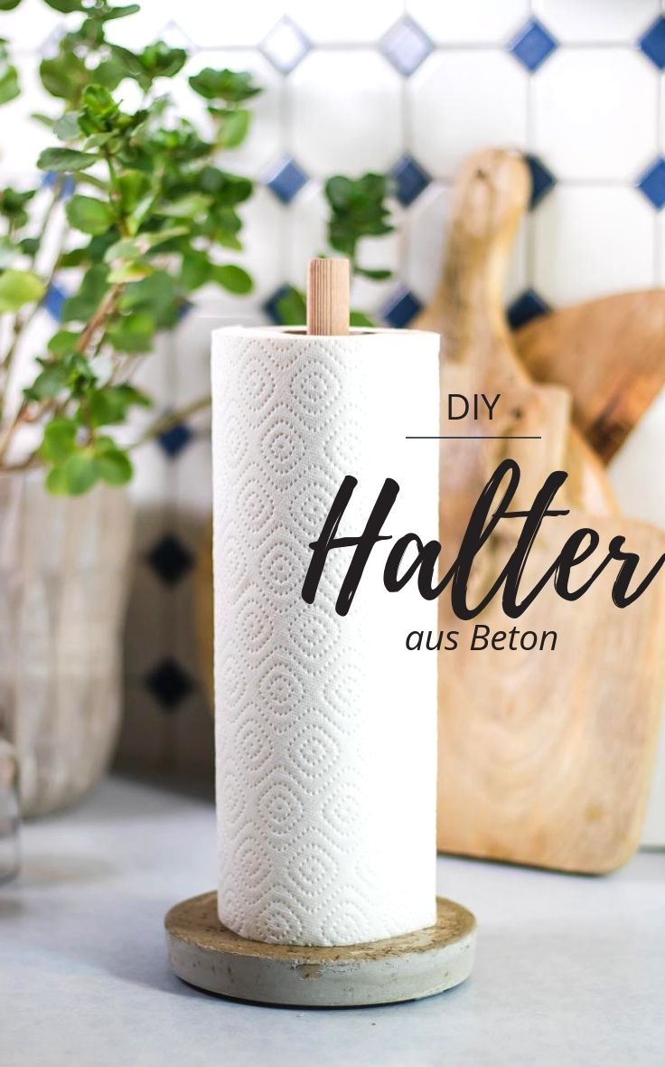 diy küchenrollenhalter aus beton selber machen! anleitung | pinterest
