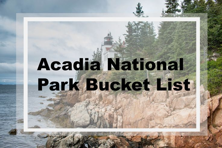 Acadia National Park Bucket List