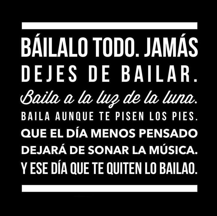 Jamás dejes de bailar.