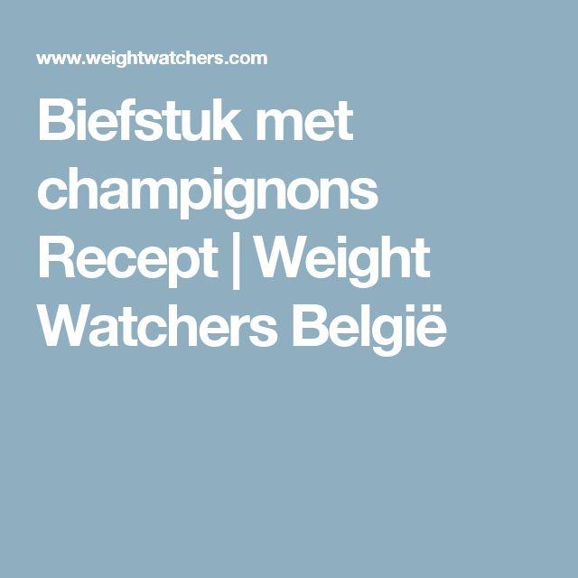 Biefstuk met champignons Recept | Weight Watchers België