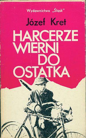Harcerze wierni do ostatka, Józef Kret, Śląsk, 1978, http://www.antykwariat.nepo.pl/harcerze-wierni-do-ostatka-jozef-kret-p-14764.html