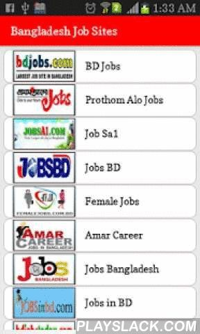 ... This applications provides easy access to all job sites in  Bangladesh.Also users can share links ...Please do not forget to rate &  review our apps.