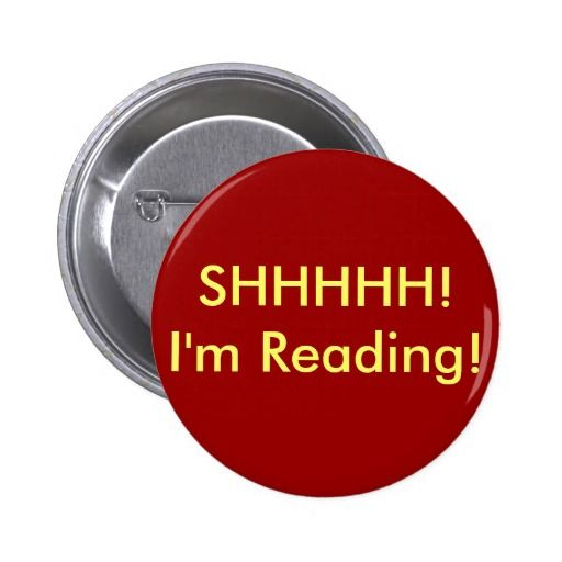 SHHHHH! I'm Reading! 6 Cm Round Badge