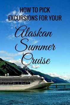 How to Pick Excursions for your Alaskan Summer Cruise -- save this one for next season!  http://www.valisemag.com/how-to-pick-excursions-on-your-alaska-summer-cruise/