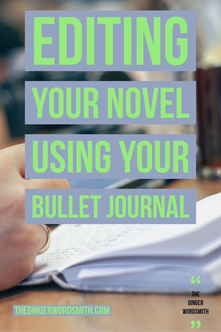 Editing Your Novel Using Your Bullet Journal   How do you edit your novel and use your bullet journal for good and not evil? I��ll outline exactly how I do it here!